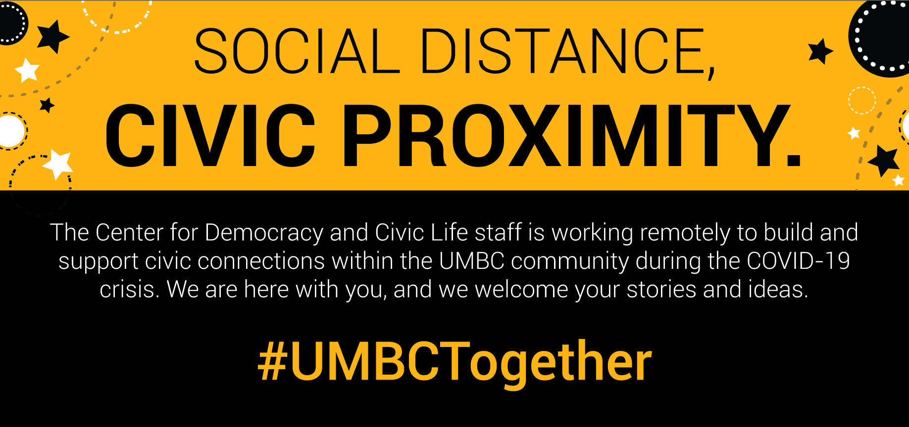 Social Distance, Civic Proximity: The Center for Democracy and Civic Life staff is working remotely to build and support civic connections within the UMBC community during the COVID-19 crisis. We are here with you, and we welcome your stories and ideas. #UMBCTogether